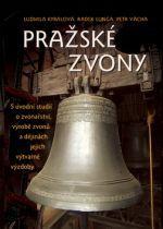 Ludmila Kybalová, Radek Lunga, Petr Vácha: Pražské zvony cena od 295 Kč