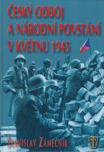 NAŠE VOJSKO Český odboj a národní povstání v květnu 1945 cena od 312 Kč