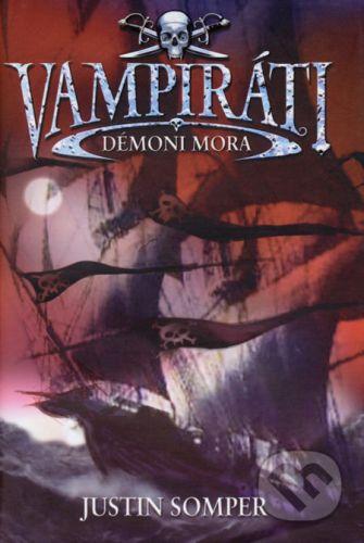 Justin Somper: Vampiráti Démoni mora cena od 231 Kč