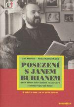Jan Burian, Jitka Kulhánková: Posezení s Janem Burianem cena od 234 Kč