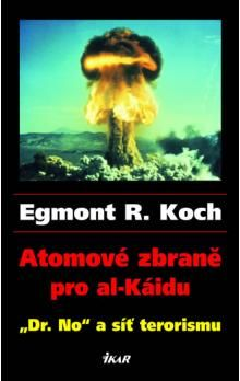 Egmont R. Koch: Atomové zbraně pro al-Káidu cena od 99 Kč