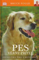 Bruce Fogle: Pes věrný přítel cena od 250 Kč