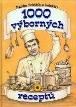 Radko Tobičík: 1000 výborných receptů cena od 149 Kč