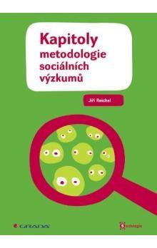 Jiří Reichel: Kapitoly metodologie sociálních výzkumů - Jiří Reichel cena od 0 Kč