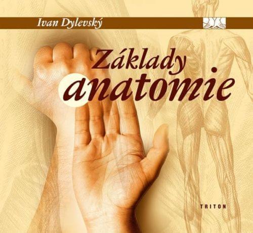 Ivan Dylevský: Základy anatomie cena od 251 Kč