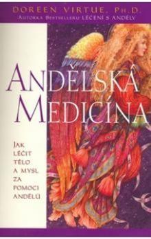 Doreen Virtue: Andělská medicína cena od 182 Kč