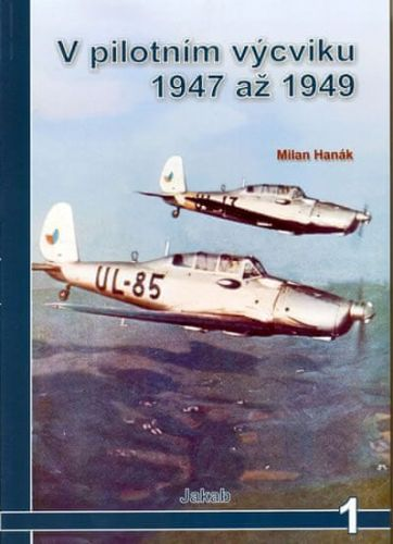 Milan Hanák: V pilotním výcviku 1947 až 1949 cena od 210 Kč