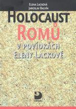 Jaroslav Balvín, Elena Lacková: Holocaust Romů v povídkách Eleny Lackové cena od 195 Kč