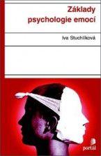 Iva Stuchlíková: Základy psychologie emocí cena od 172 Kč