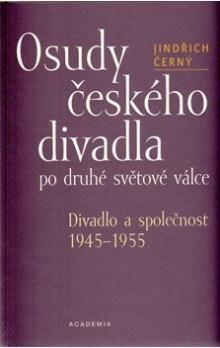 Jindřich Černý: Osudy českého divadla cena od 300 Kč