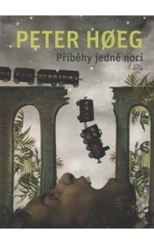 Peter Hoeg: Příběhy jedné noci cena od 235 Kč