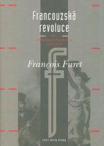 François Furet: Francouzská revoluce I cena od 212 Kč