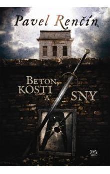 Pavel Renčín: Beton, kosti a sny cena od 161 Kč