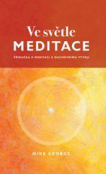 George Mike: Ve světle meditace cena od 470 Kč
