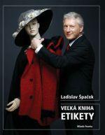 Ladislav Špaček: Veľká kniha etikety cena od 0 Kč