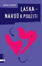 Harald Braun: Láska - návod k použití cena od 48 Kč