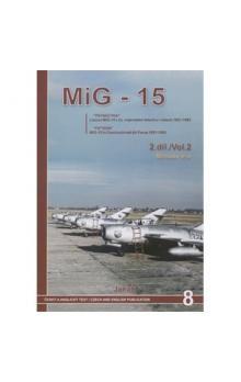 Miroslav Irra: MIG-15 v Čs. vojenském letectvu v letech 1951-82 2. díl cena od 316 Kč