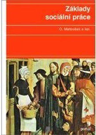 Oldřich Matoušek: Základy sociální práce cena od 455 Kč