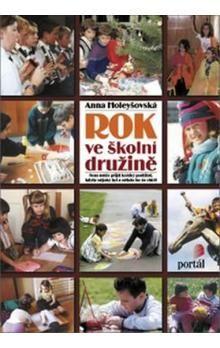 Anna Holeyšovská: Rok ve školní družině cena od 178 Kč