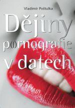 Vladimír Poštulka: Dějiny pornografie v datech cena od 225 Kč
