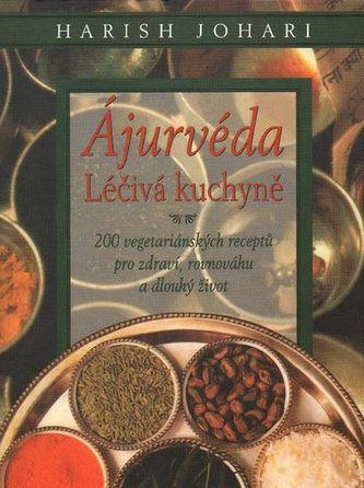 Harish Johari: Ájurvéda - Léčivá kuchyně cena od 159 Kč