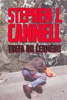 Stephen J. Cannell: Trefa do černého cena od 199 Kč