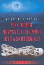 Vladimír Liška: Po stopách nevysvětlitelných jevů a skutečností cena od 103 Kč