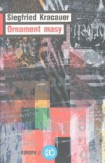 Siegfried Kracauer: Ornament masy cena od 318 Kč