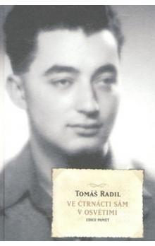 Tomáš Radil: Ve čtrnácti sám v Osvětimi cena od 323 Kč