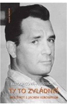 Kerouac-Parkerová Edie: Ty to zvládneš - Můj život s Jackem Kerouakem cena od 159 Kč
