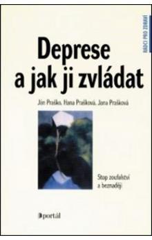 Hana Prašková, Ján Praško: Deprese a jak ji zvládat cena od 221 Kč