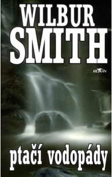 Wilbur Smith: Ptačí vodopády cena od 119 Kč