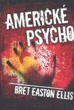 Bret Easton Ellis: Americké psycho cena od 239 Kč