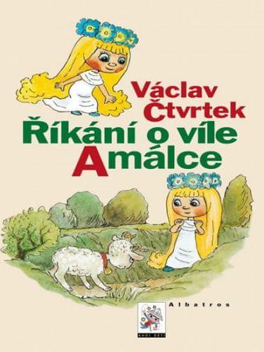 Václav Bedřich, Václav Čtvrtek: Říkání o víle Amálce cena od 150 Kč