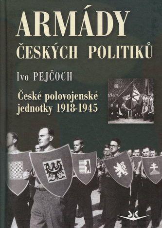 Ivo Pejčoch: Armády českých politiků cena od 172 Kč