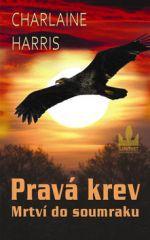Charlaine Harris: Pravá krev 1 - Mrtví do soumraku cena od 223 Kč