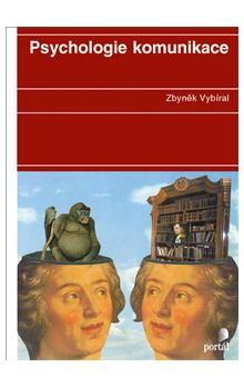 Zbyněk Vybíral: Psychologie komunikace cena od 294 Kč
