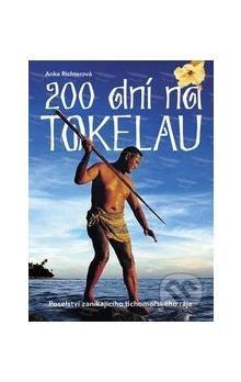 Anke Richterová: 200 dní na Tokelau - Anke Richterová cena od 209 Kč