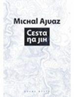 Michal Ajvaz: Cesta na jih cena od 0 Kč