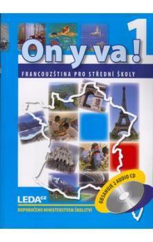 Jitka Taišlová: ON Y VA! 1 - Francouzština pro střední školy - učebnice + 2CD cena od 329 Kč