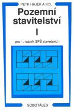 Petr Hájek: Pozemní stavitelství I pro 1.ročník SPŠ stavebních cena od 203 Kč
