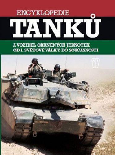 Chris Bishop: Encyklopedie tanků a vozidel obrněných jednotek od 1. světové války do současnosti cena od 297 Kč