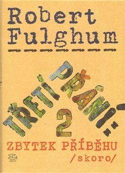 Margaret Allen Dougherty, Robert Fulghum: Třetí přání 2: zbytek příběhu (skoro) cena od 226 Kč
