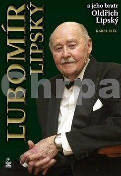 Karel Ulík: Lubomír Lipský a jeho bratr Oldřich Lipský cena od 139 Kč