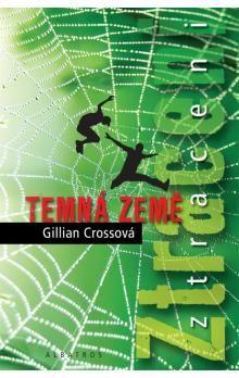 Gillian Cross: Ztraceni - Temná země cena od 89 Kč
