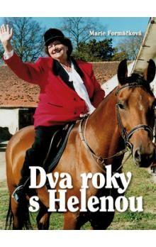 Marie Formáčková: Dva roky s Helenou - Poslední období života Heleny Růžičkové bez masky a bez líčidel cena od 192 Kč