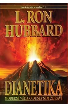 Lafayette Ronald Hubbard: Dianetika - Moderní věda o duševním zdraví cena od 304 Kč