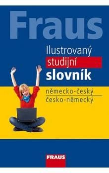 FRAUS Ilustrovaný studijní slovník německo-český - česko-německý cena od 262 Kč