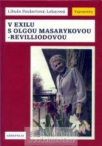 Libuše Paukertová-Leharová: V exilu s Olgou Masarykovou-Revilliodovou cena od 268 Kč
