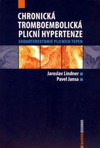 Pavel Jansa, Jaroslav Lindner: Chronická tromboembolická plicní hypertenze - Endarterektomie plicních tepen cena od 367 Kč